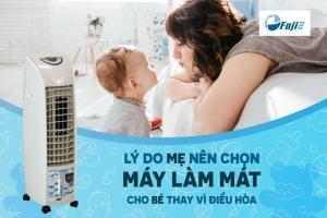 Lý do mẹ nên chọn máy làm mát không khí cho bé thay vì điều hòa