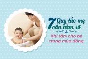 7 quy tắc mẹ cần nắm rõ khi tắm cho bé trong mùa đông